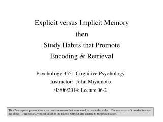 Explicit versus Implicit Memory then Study Habits that Promote  Encoding & Retrieval