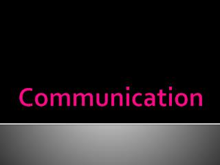 Communication