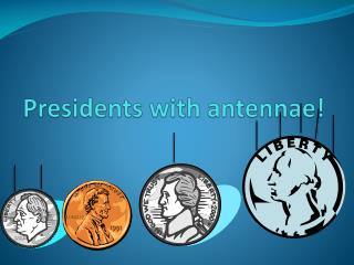 Presidents with antennae!