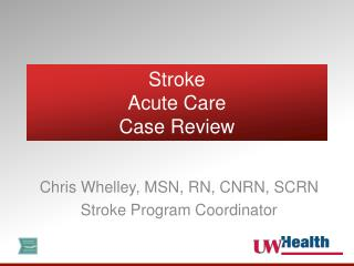 Stroke Acute Care Case Review