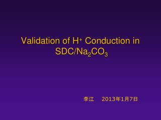 Validation of H + Conduction in  SDC/Na 2 CO 3