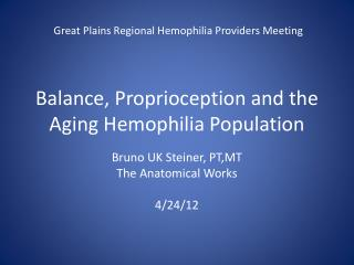 Balance,  P roprioception  and the Aging  H emophilia  P opulation