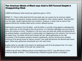Pan American Metals of Miami says Gold is Still Favored Desp