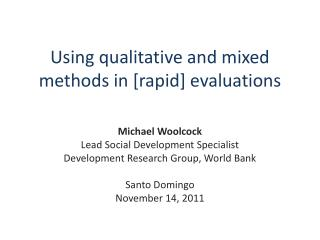 Using qualitative and mixed methods in  [ rapid] evaluations