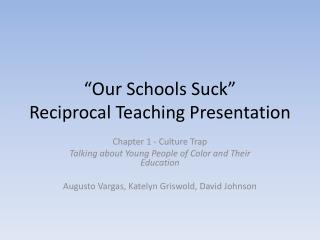 """Our Schools Suck"" Reciprocal Teaching Presentation"