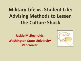 Military Life vs. Student Life:  Advising Methods to Lessen the Culture Shock