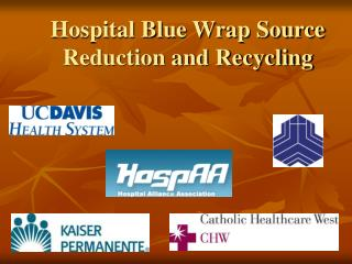 Hospital Blue Wrap Source Reduction and Recycling