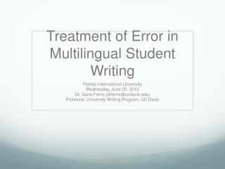 Treatment of Error in Multilingual Student Writing