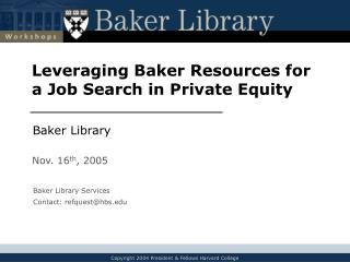 L everaging Baker Resources for a Job Search in Private Equity