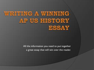 Writing a Winning  Ap  US History Essay