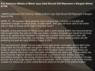 Pan American Metals of Miami says Gold Should Still Represen