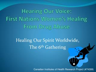 Hearing Our Voice: First Nations Women's Healing From Drug Abuse