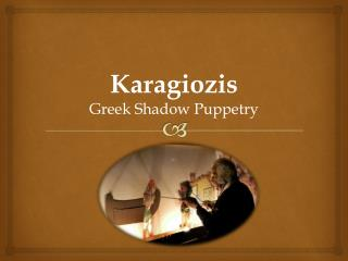 Karagiozis Greek Shadow Puppetry