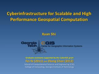 Cyberinfrastructure for Scalable and High Performance Geospatial Computation