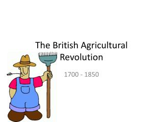 The British Agricultural Revolution