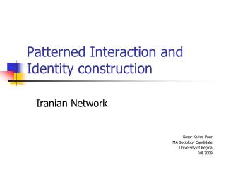 Patterned Interaction and Identity construction