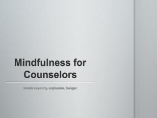 Mindfulness for Counselors