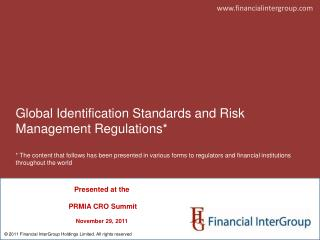 Presented at the  PRMIA CRO Summit November 29, 2011