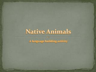 Native Animals