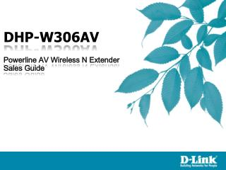 DHP-W306AV  Powerline AV Wireless N Extender Sales Guide