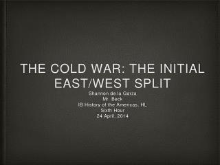 The Cold War: The initial East/West Split