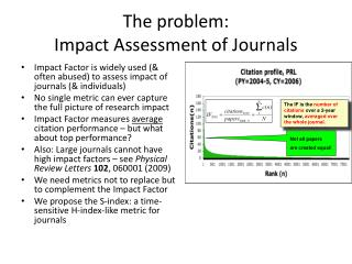 The problem:  Impact Assessment of Journals