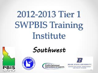 2012-2013 Tier 1 SWPBIS Training Institute