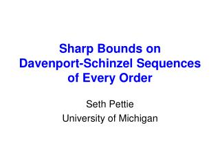 Sharp  Bounds  on Davenport- Schinzel  Sequences of Every Order