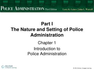 Part  I The  Nature and Setting of Police Administration