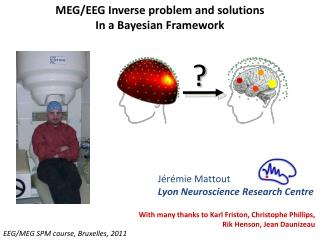 MEG/EEG Inverse  problem  and solutions In a  Bayesian  Framework