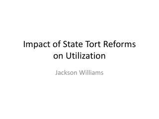 Impact of State Tort Reforms  on Utilization