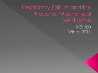 Respiratory Failure and the Need for Mechanical Ventilation