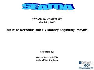 12 TH ANNUAL  CONFERENCE March 21, 2013