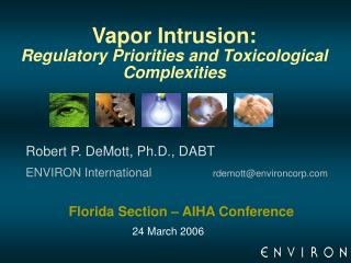 Vapor Intrusion: Regulatory Priorities and Toxicological Complexities