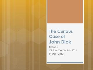 The Curious Case of  John  Dick