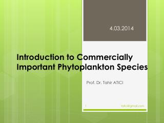 Introduction  t o Commercially  I mportant  Phytoplankton Species