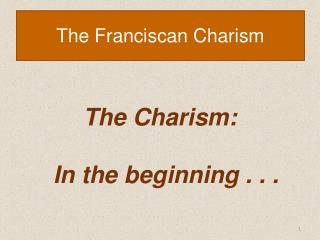 The Franciscan  Charism