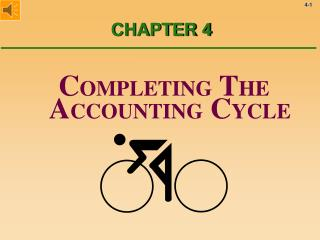 C OMPLETING  T HE  A CCOUNTING  C YCLE