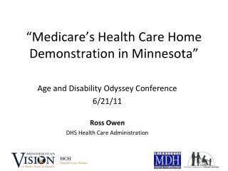 """Medicare's Health Care Home Demonstration in Minnesota"""
