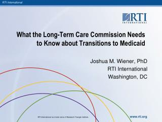 What the Long-Term Care Commission Needs to Know about Transitions to Medicaid