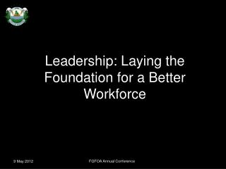 Leadership: Laying the Foundation for a Better Workforce