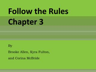 Follow the Rules  Chapter 3
