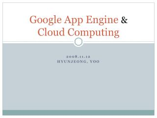 Google App Engine  & Cloud Computing