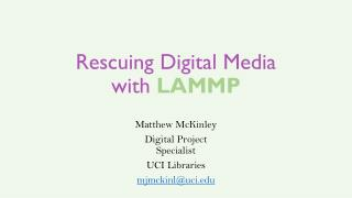 Rescuing Digital Media  with  LAMMP