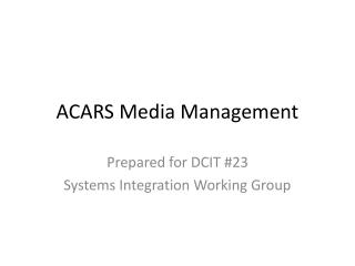 ACARS Media Management