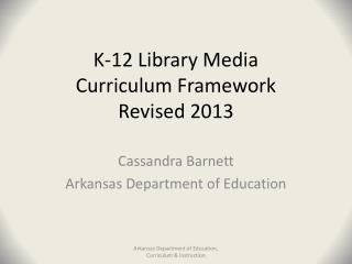 K-12 Library Media  Curriculum Framework Revised 2013