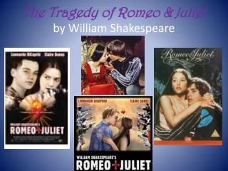 The Tragedy of Romeo & Juliet by William Shakespeare