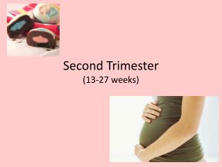Second Trimester (13-27 weeks)