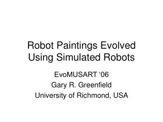 Robot Paintings Evolved Using Simulated Robots