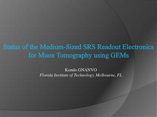 Status of the Medium-Sized SRS Readout Electronics  for Muon Tomography using GEMs